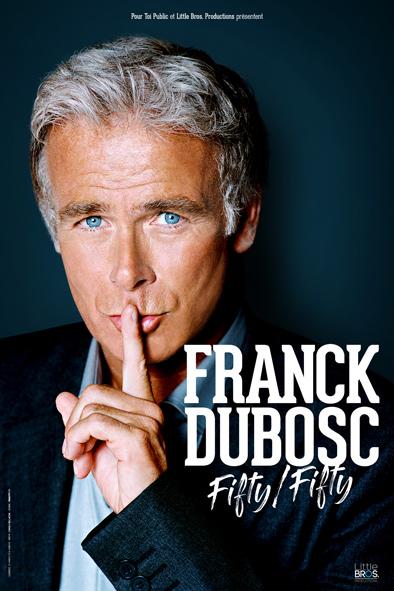 "Franck DUBOSC "" Fifty Fifty """